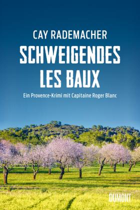 Cay Rademacher - »Schweigendes Les Baux«
