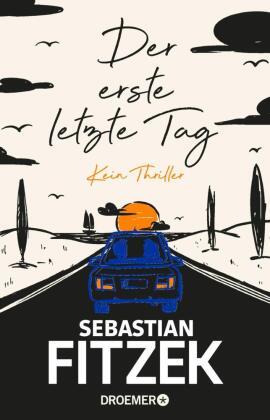 NEU: Sebastian Fitzek - »Der erste letzte Tag«