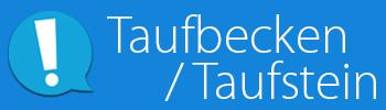 Taufbecken / Taufstein
